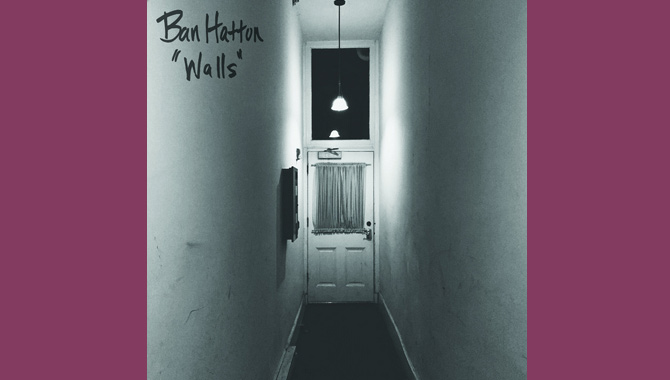 Ban Hatton Walls Album