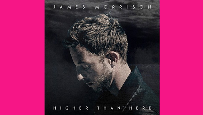 James Morrison - Higher Than Here Album Review