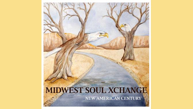 Midwest Soul Xchange New American Century Album