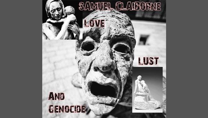 Samuel Claiborne Love, Lust and Genocide Album