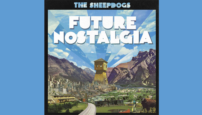 The Sheepdogs - Future Nostalgia Album Review