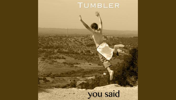 Tumbler You Said Album