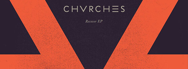 Chvches Recover EP