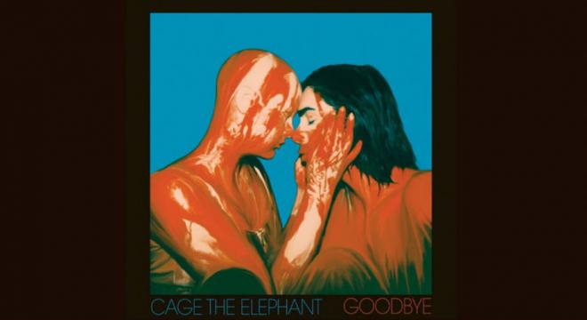 Cage The Elephant - Goodbye Audio
