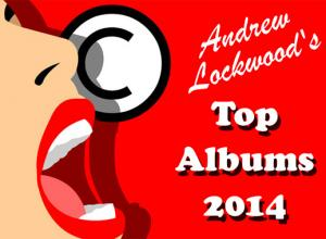 Andrew Lockwood's Top Albums of 2014