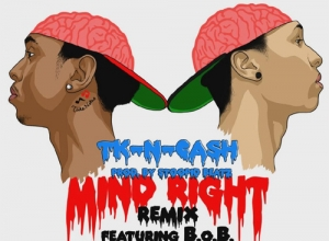 TK N CASH Ft. B.o.B - Mind Right Remix (audio) Video