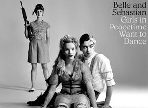 Belle And Sebastian - Girls In Peacetime Want To Dance Album Review