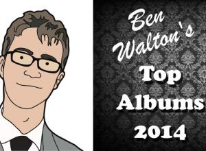Ben Walton's Top Albums of 2014