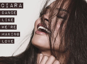Ciara - Dance Like We're Making Love [Audio] Video