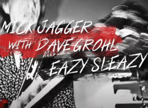 Mick Jagger with Dave Grohl - Eazy Sleazy Lyric Video