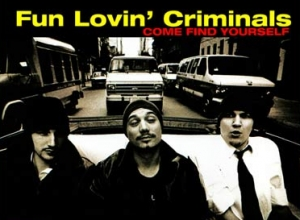 Fun Lovin' Criminals - Come Find Yourself (20th Anniversary Edition) Album Review