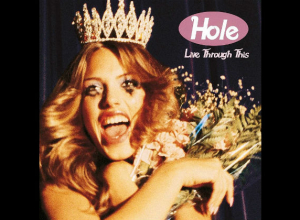 Album of the Week: Celebrating the 25th anniversary of Hole's feminist album Live Through This