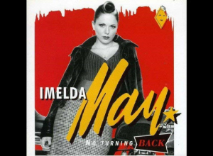 Album of the Week: Imelda May's No Turning Back was a rockabilly album worth remembering