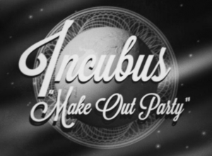 Incubus - Make Out Party [Lyric] Video Video