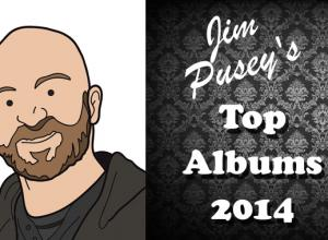 Jim Pusey's Top Albums of 2014
