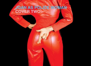 Joan As Police Woman - Cover Two Album Review
