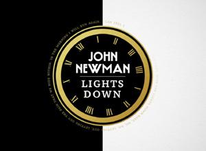 John Newman - Lights Down [Lyric] Video