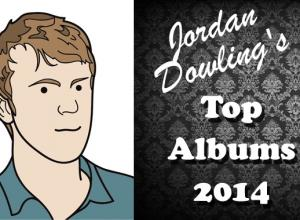 Jordan Dowling's Top Albums of 2014