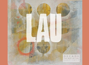 Lau - Decade - The Best of Lau 2007-2017 Album Review