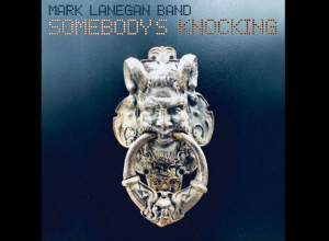 Mark Lanegan - Somebody's Knocking Album Review