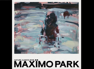 Maximo Park - Nature Always Wins Album Review