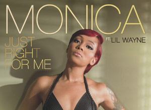 Monica - Just Right For Me ft. Lil Wayne [Audio] Video
