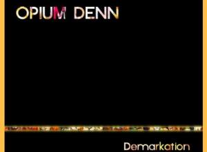 Opium Denn - Demarkation Album Review
