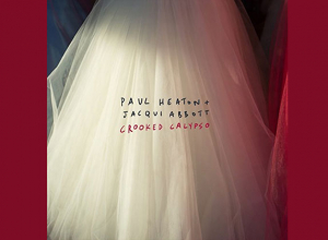 Paul Heaton and Jacqui Abbott - Crooked Calypso Album Review