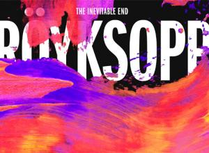 Röyksopp - The Inevitable End Album Review