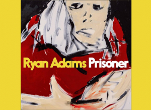 Ryan Adams - Prisoner Album Review