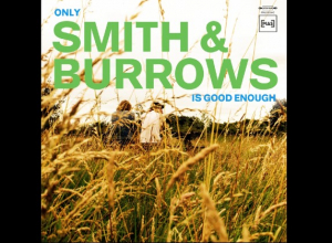 Smith & Burrows - Only Smith & Burrows is Good Enough Album Review