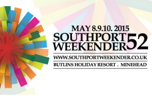 Southport Weekender 52 - Butlins, Minehead - 8th-10th May 2015 Preview