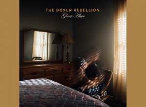 The Boxer Rebellion - Ghost Alive Album Review