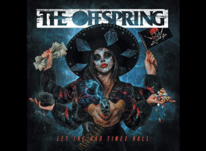 The Offspring - Let The Bad Times Roll Album Review