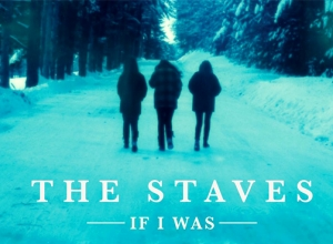 The Staves  - If I Was Album Review