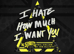 The Struts - I Hate How Much I Want You ft. Phil Collen and Joe Elliott Audio