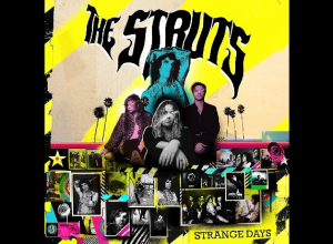 The Struts - Strange Days Album Review