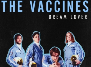 The Vaccines - Dream Lover Video