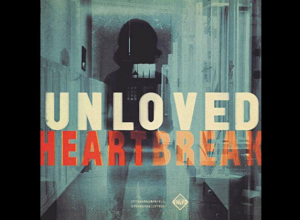 Unloved - Heartbreak Album Review