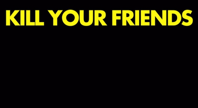 Kill Your Friends - Teaser Trailer