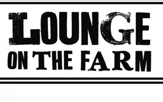 Lounge On The Farm -  2014 Preview