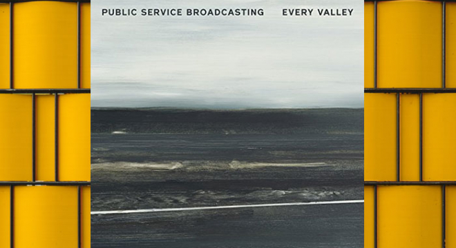 Public Service Broadcasting - Every Valley Album Review