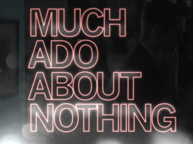 Much Ado About Nothing Trailer