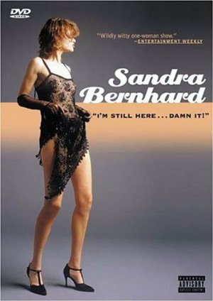 Sandra Bernhard - I'm Still Here... Damn It!