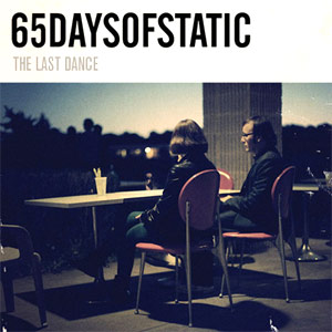 65daysofstatic Announce 'The Last Dance' Ep For Free Download