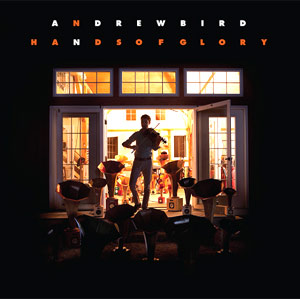 Andrew Bird 'Hands Of Glory' New Album Released November 6th 2012