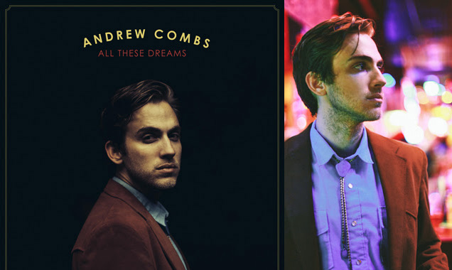 Andrew Combs Returns With Second Album 'All These Dreams'  And A UK/european Tour Early In 2015