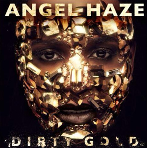 Angel Haze Announces Debut Album 'Dirty Gold' Out 3rd March 2014