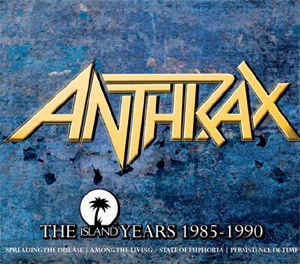 Anthrax Release A 4cd Set 'The Island Years 1985-1990' Out October 14th 2013