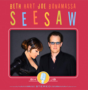 Beth Hart And Joe Bonamassa Release New Album 'Seesaw' Released 20th May 2013